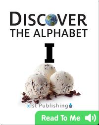 Discover The Alphabet: I