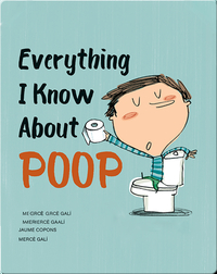 Everything I Know About Poop