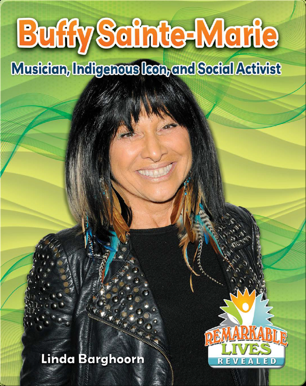 Buffy Sainte-Marie: Musician, Indigenous Icon, and Social Activist