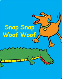 Snap Snap Woof Woof