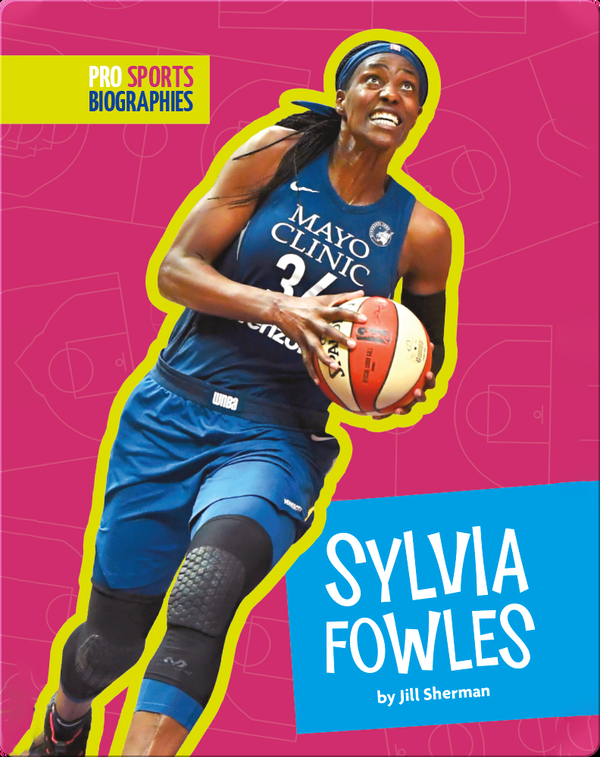 Pro Sports Biographies: Sylvia Fowles