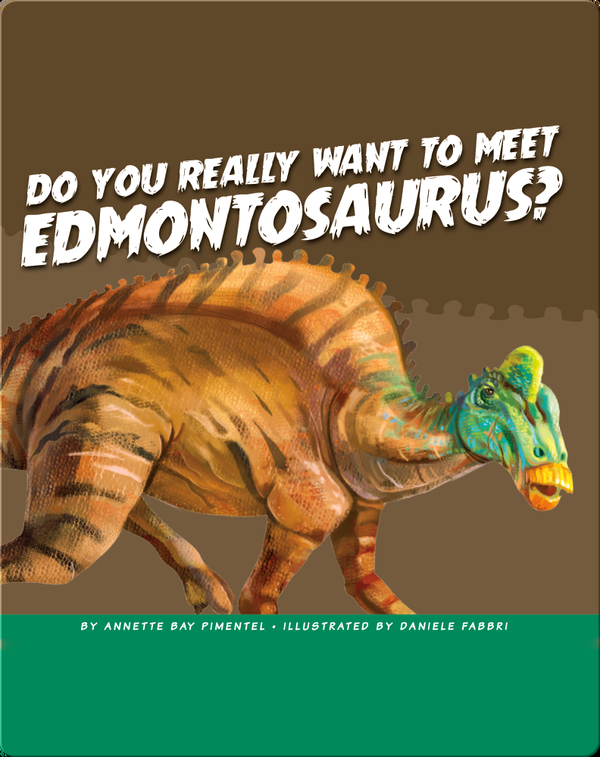 Do You Really Want to Meet Edmontosaurus