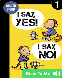 Brain Food: I Say, Yes! I Say, No!