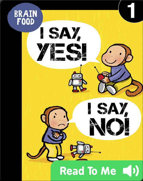 Brain Food: I Say, Yes! I Say, No!