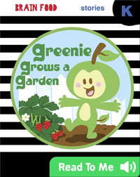 Brain Food: Greenie Grows a Garden