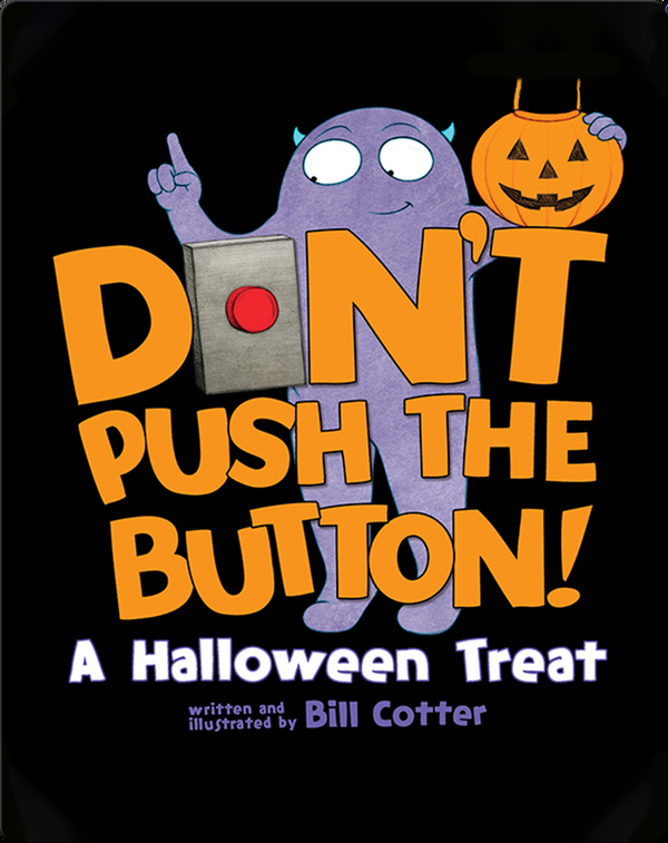 Don't Push The Button: A Halloween Treat