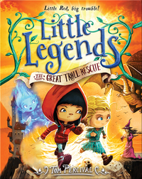 Little Legends Book 2: The Great Troll Rescue