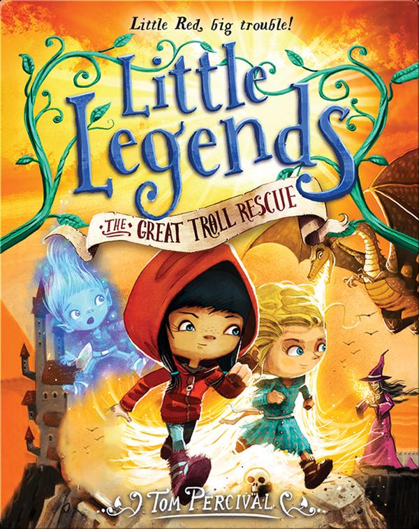 Little Legends Book 2: The Great Troll Rescue