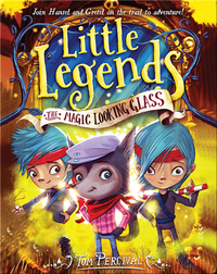 Little Legends Book 4: The Magic Looking Glass