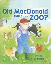 Old MacDonald Had a...Zoo?
