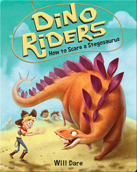 Dino Riders Book 6: How to Scare a Stegosaurus