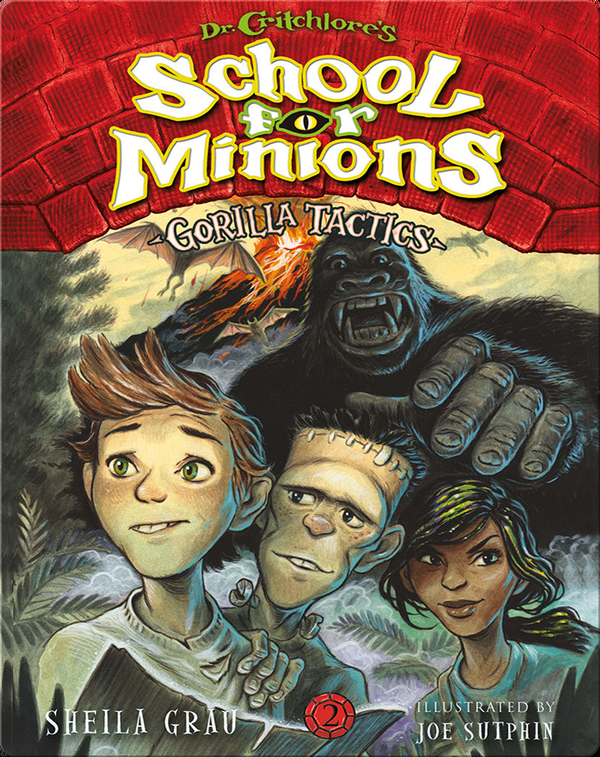 Dr. Critchlore's School for Minions Book 2: Gorilla Tactics