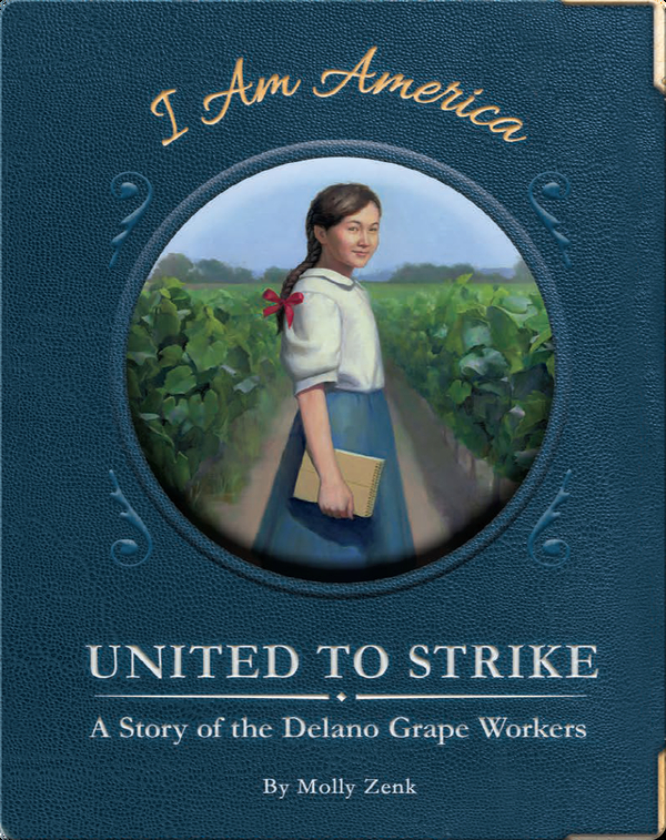 United to Strike: A Story of the Delano Grape Workers