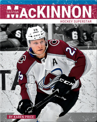 Nathan MacKinnon: Hockey Superstar
