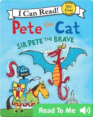 Pete the Cat: Sir Pete the Brave
