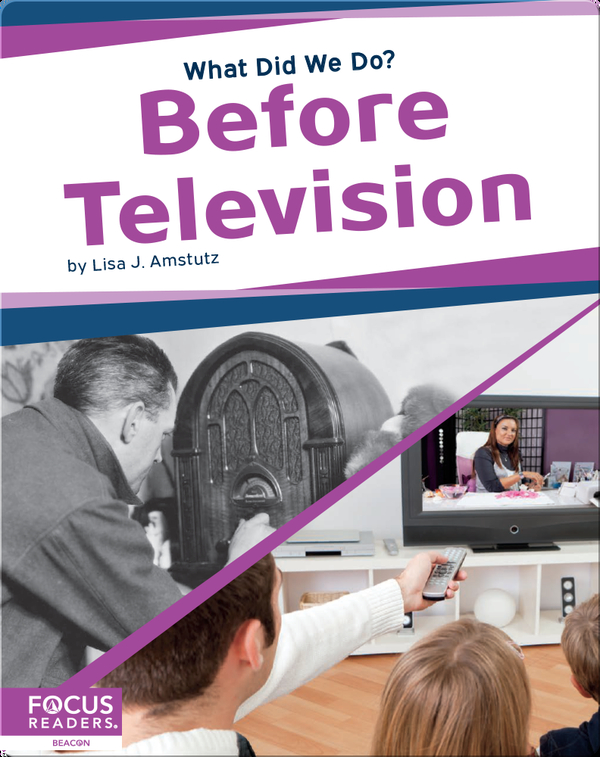 What Did We Do? Before Television