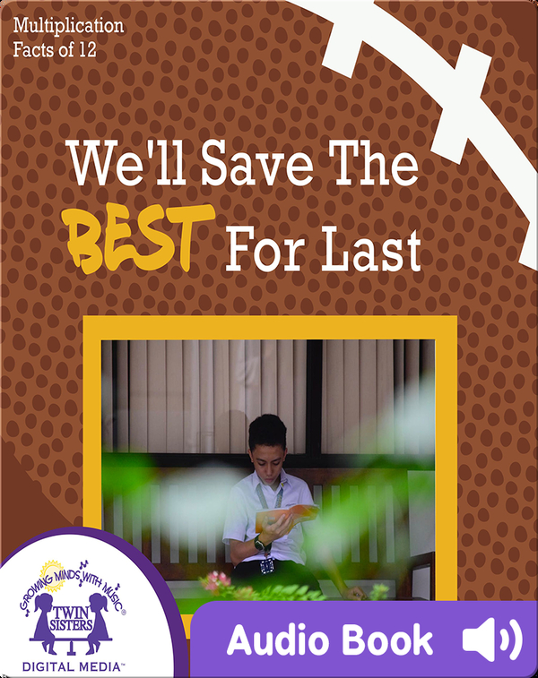 We'll Save the Best tor Last