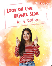 Look on the Bright Side: Being Positive