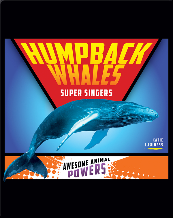 Humpback Whales: Super Singers