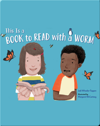 This Is a Book to Read with a Worm