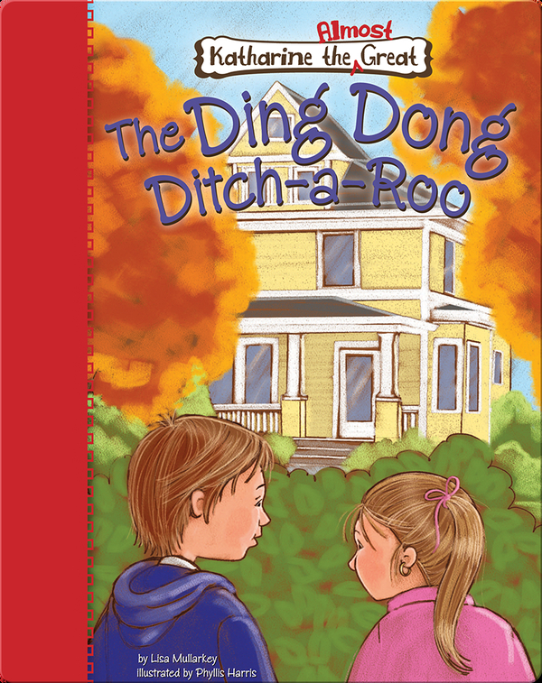 Katharine the Almost Great: The Ding Dong Ditch-a-Roo