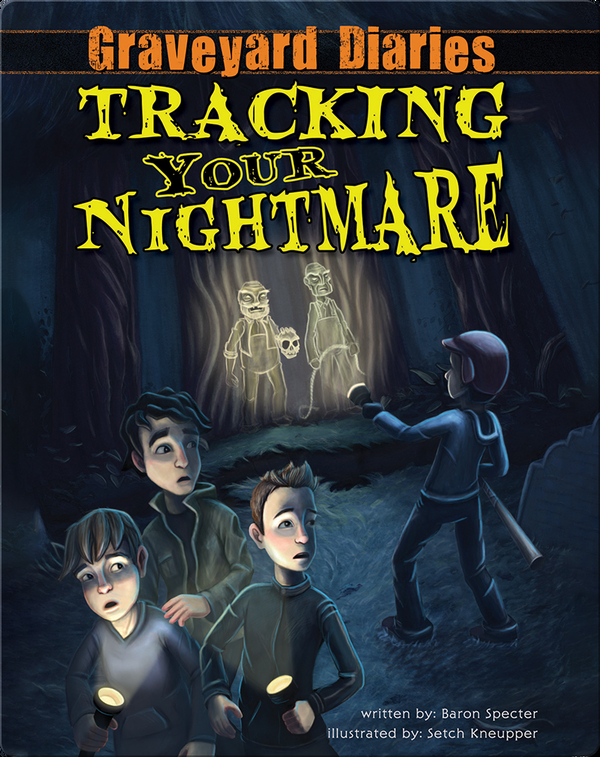 Graveyard Diaries #1: Tracking Your Nightmare