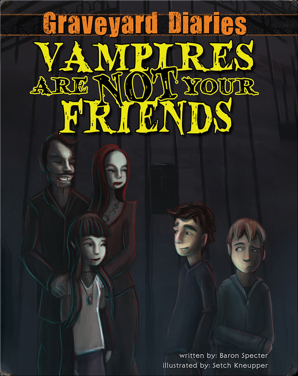 Graveyard Diaries #5: Vampires Are Not Your Friends
