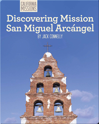 Discovering Mission San Miguel Arcángel