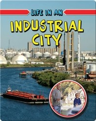 Life in an Industrial City