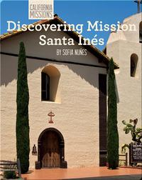 Discovering Mission Santa Inés