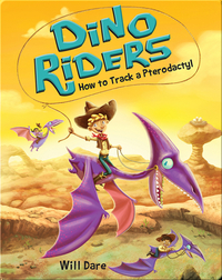 Dino Riders Book 5: How to Track a Pterodactyl