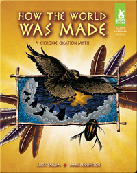 How the World Was Made: A Cherokee Creation Myth