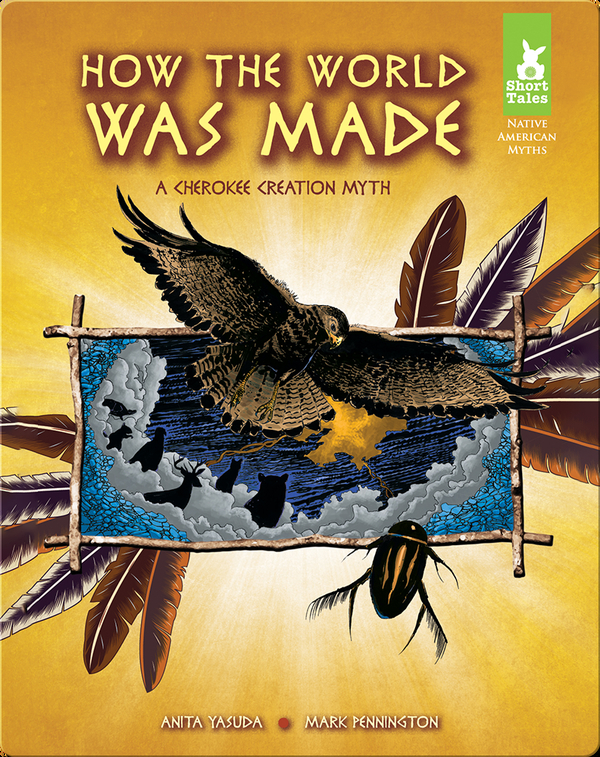 How the World Was Made: A Cherokee Creation Myth