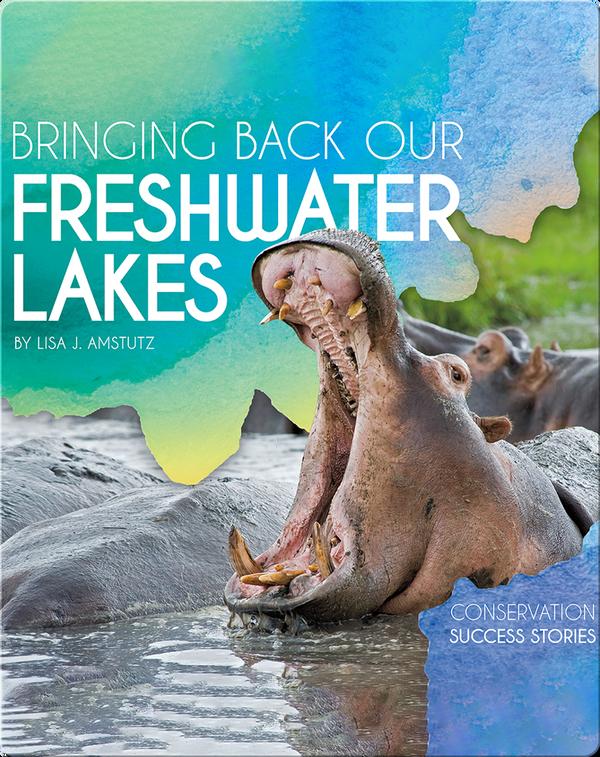 Bringing Back Our Freshwater Lakes