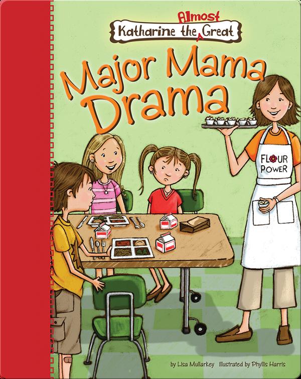Katharine the Almost Great: Major Mama Drama