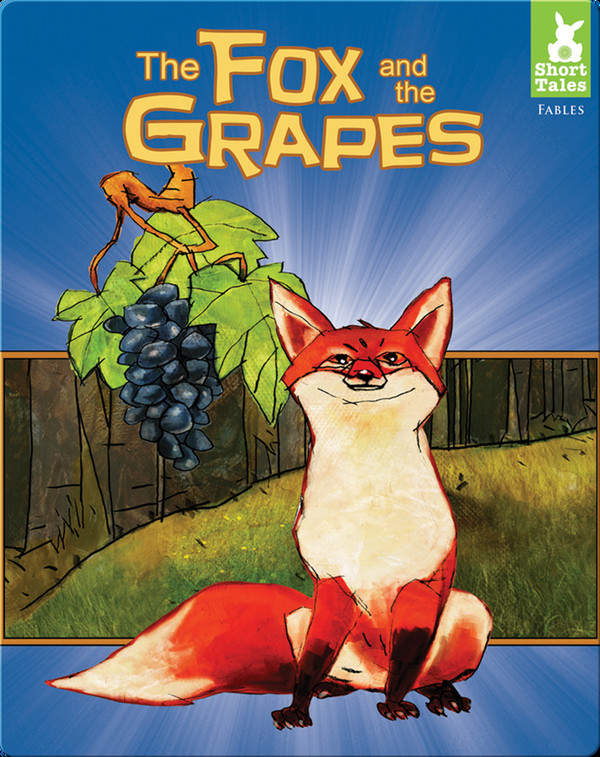 Short Tales Fables: Fox and the Grapes