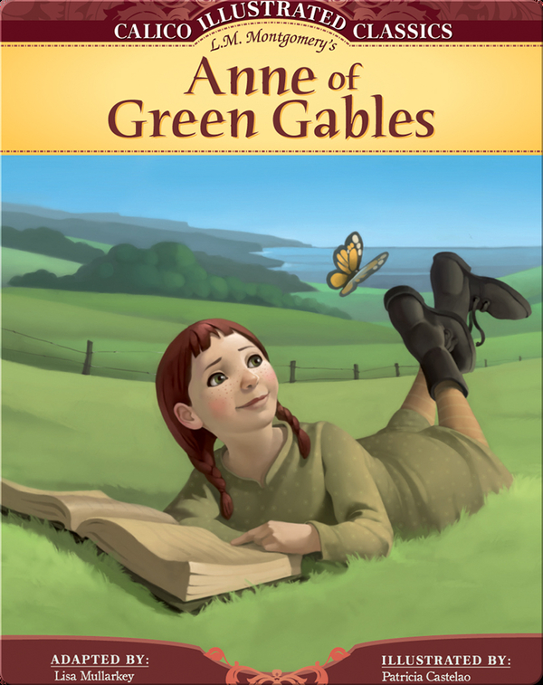 Calico Illustrated Classics: Anne of Green Gables
