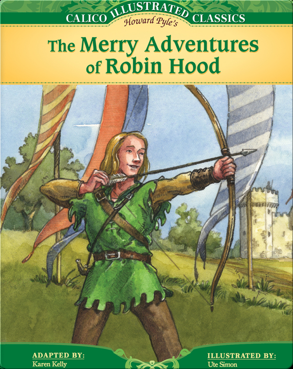 Calico Classics Illustrated: Merry Adventures of Robin Hood