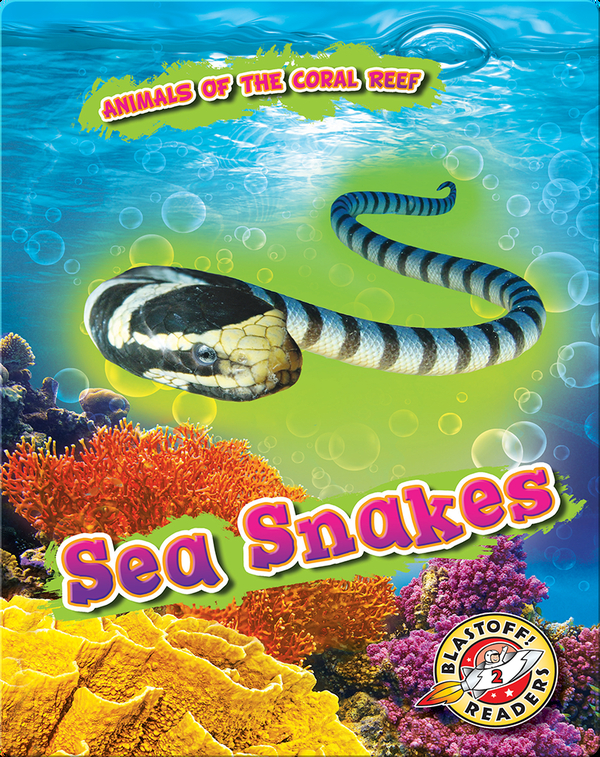 Animals of the Coral Reefs: Sea Snakes