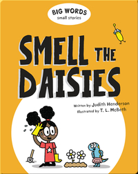 Big Words Small Stories: Smell the Daisies
