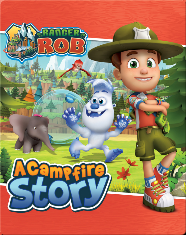Ranger Rob: A Campfire Story