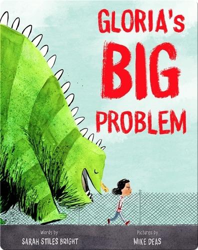 Gloria's BIG Problem