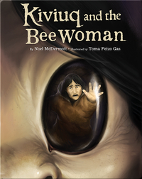 Kiviuq and the Bee Woman