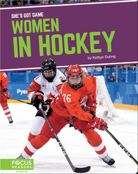 She's Got Game: Women in Hockey