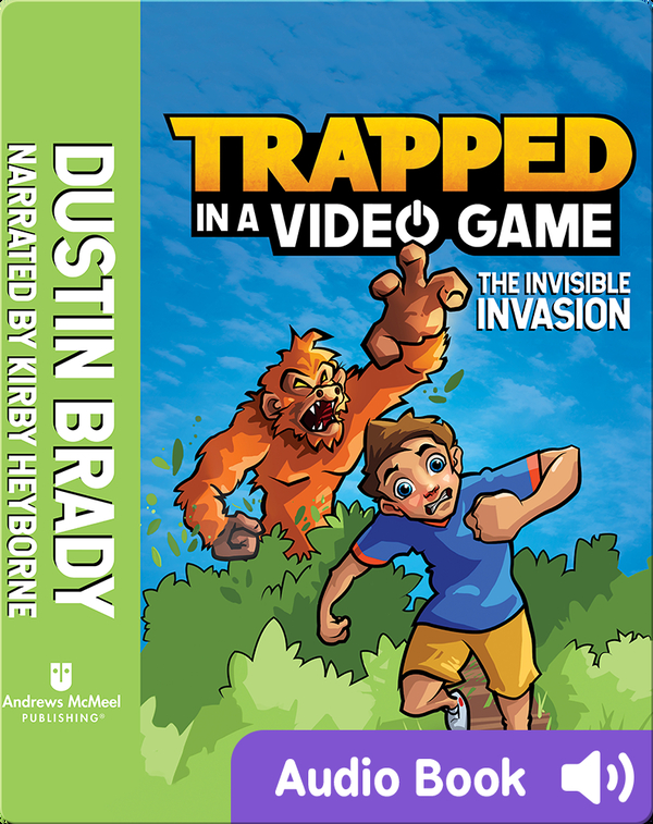 Trapped in a Video Game Book 2: The Invisible Invasion