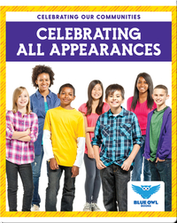 Celebrating Our Communities: Celebrating All Appearances