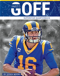 Superstar Quarterback: Jared Goff