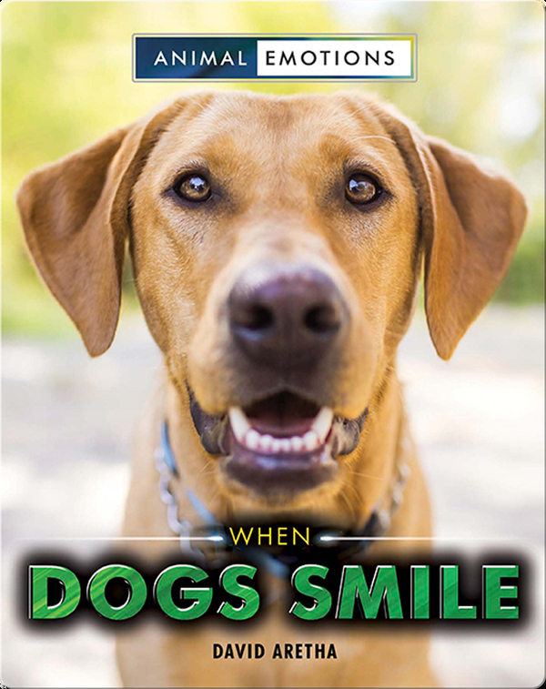 Animal Emotions: When Dogs Smile
