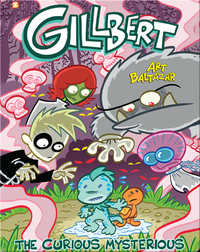Gillbert Book 2: The Curious Mysterious