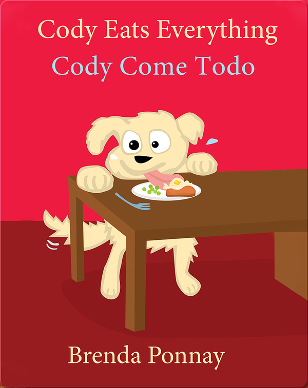 Cody Eats Everything: Cody Come Todo